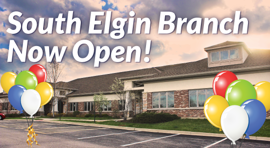 South Elgin Branch is Now OPEN!